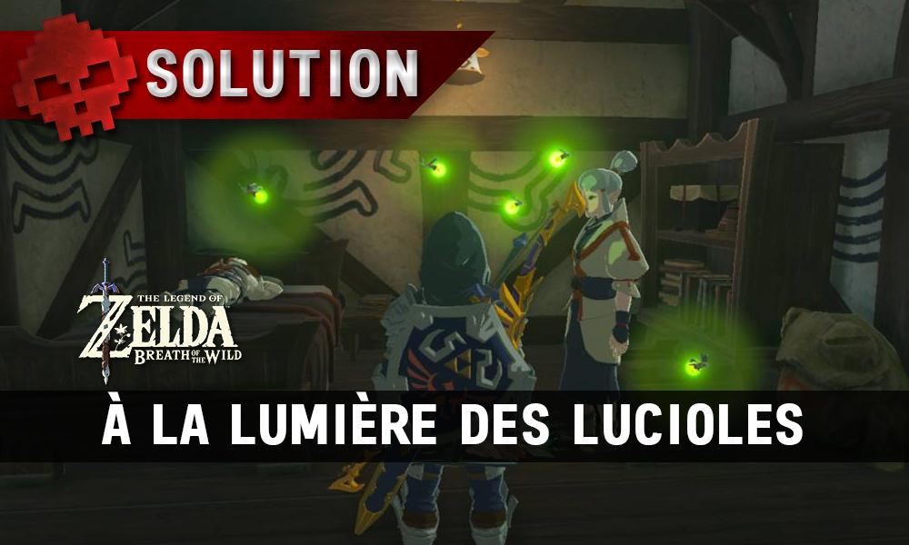 Soluce complète de Zelda Breath of the Wild À la lumière des lucioles