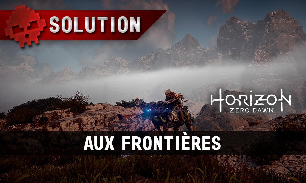 Soluce Horizon Zero Dawn - Aux frontières