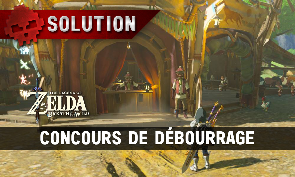 Soluce complète de Zelda Breath of the Wild Concours de débourrage