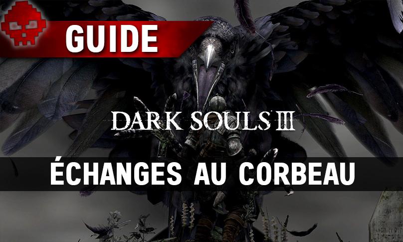 Tous les guides Dark Souls 3 corbeau