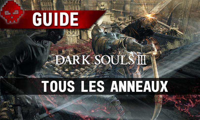 Tous les guides Dark Souls 3 anneaux