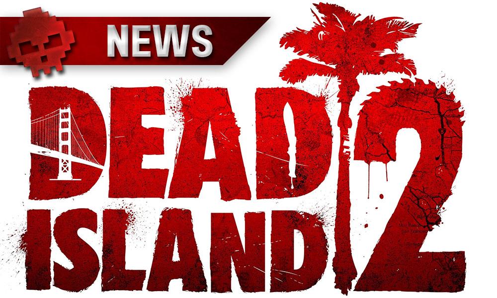 Dead Island 2 - Non, il n'est pas mort