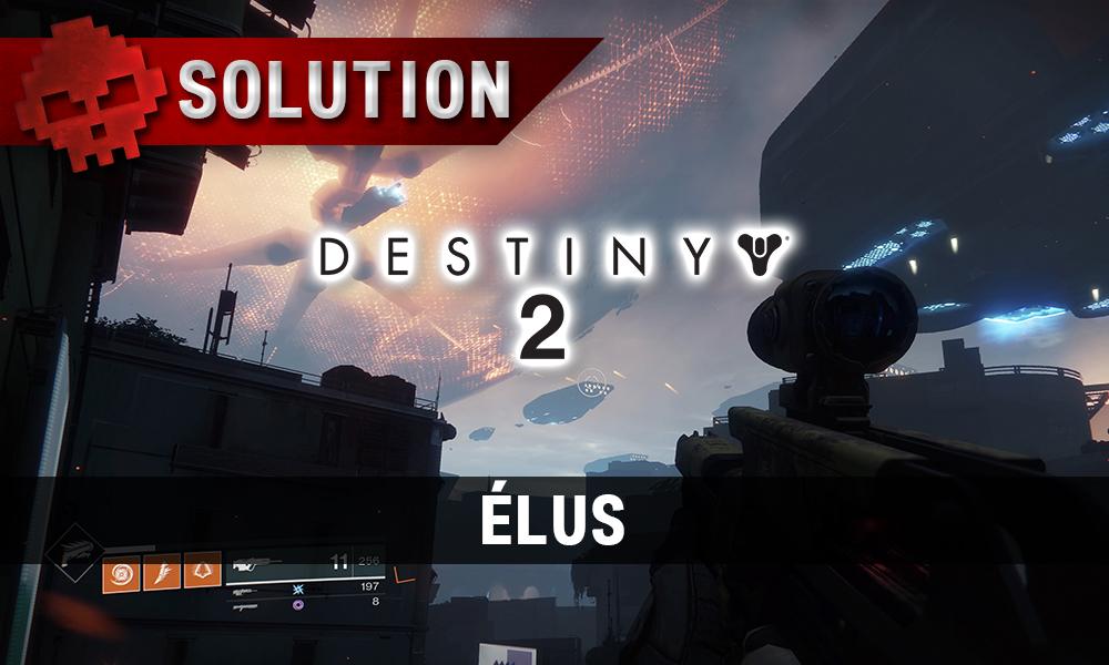 Soluce Destiny 2 - Élus