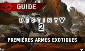 Destiny 2 - Débloquer les premières armes exotiques