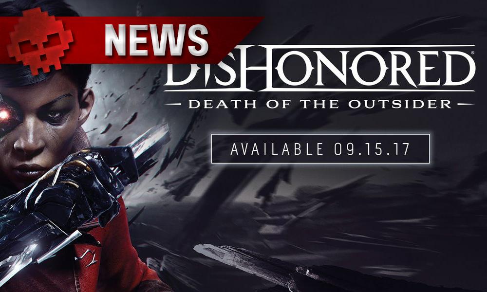 Death of the Outsider annoncé pour septembre — Dishonored