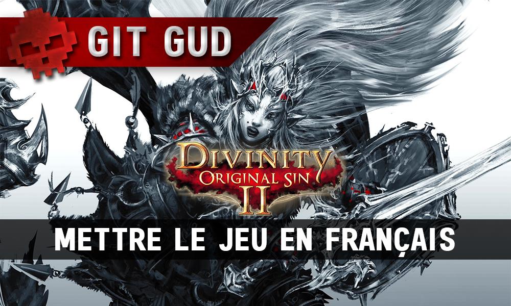 Guide Divinity: Original Sin 2 - Mettre le jeu en français
