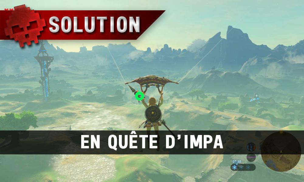 Soluce complète de Zelda Breath of the Wild en quête d'Impa