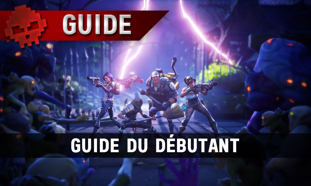 Guide Fortnite Le Guide Du Debutant
