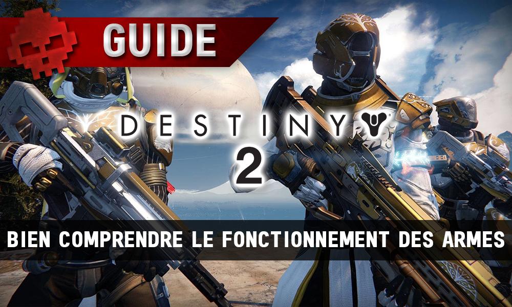 Guide Destiny 2 - Bien comprendre le fonctionnement des armes