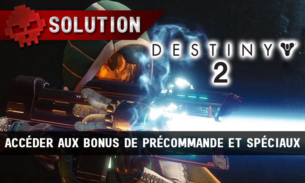 Destiny 2 - Tous les guides