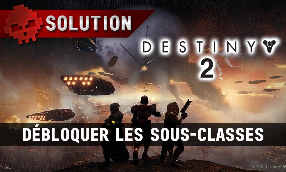 Guide Destiny 2 - Comment débloquer les sous-classes ?