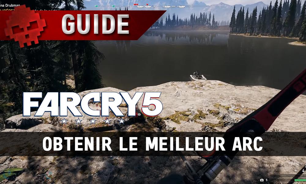 Guide Far Cry 5 meilleur arc