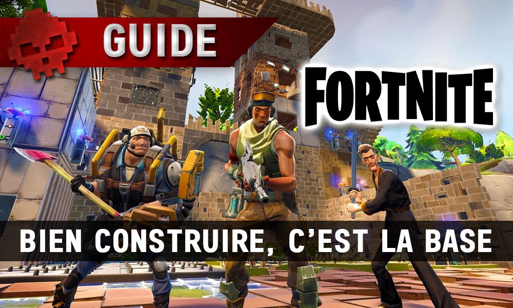 Guide Fortnite - Bien construire, c'est la base