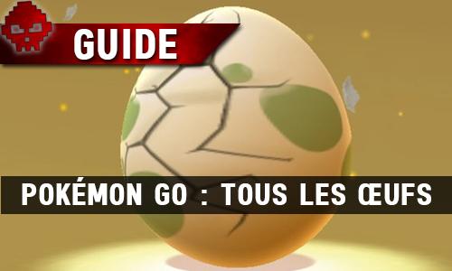 Guide Pokémon GO Œufs WL