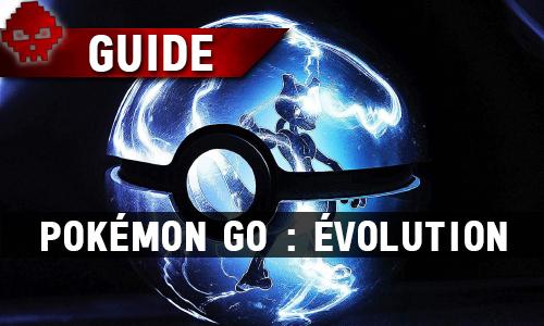 Guide Pokémon Go Évolution War Legend