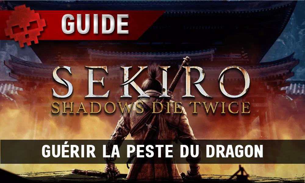 Guide Sekiro guérir la peste du dragon