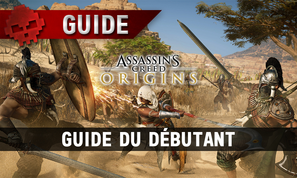 Assassin's Creed Origins Guide du débutant
