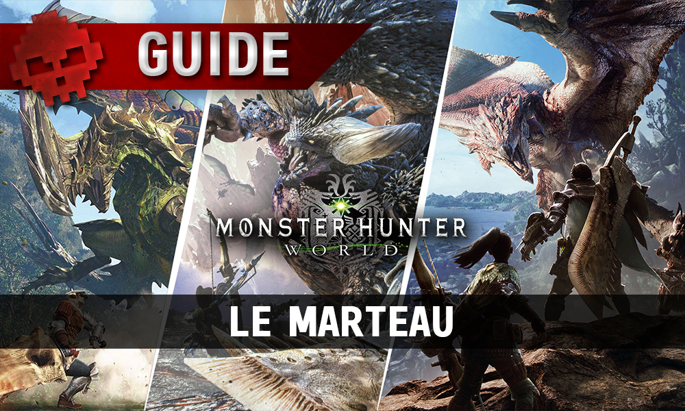 Guide marteau monster hunter world