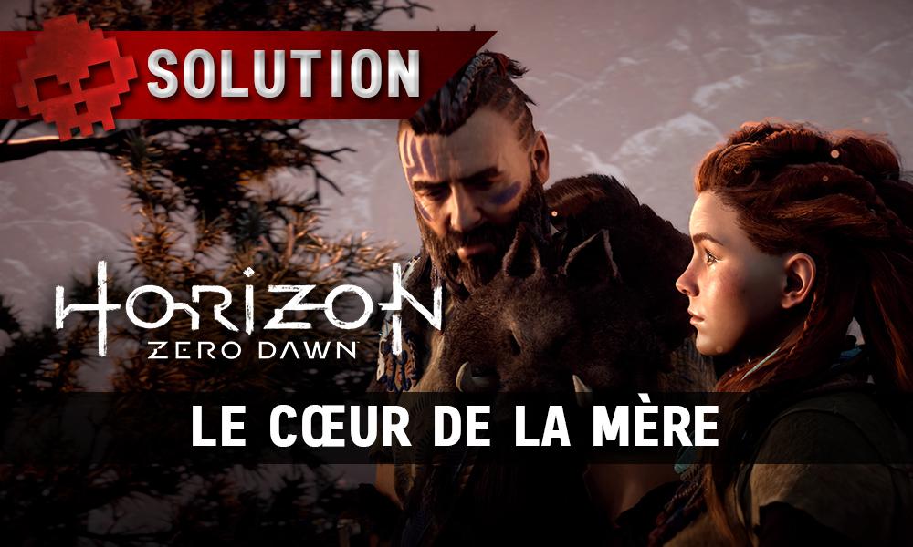 Soluce complète de Horizon: Zero Dawn le cœur de la mère