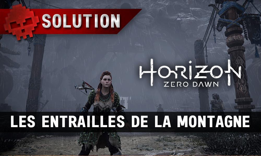 Soluce complète de Horizon: Zero Dawn les entrailles de la montagne