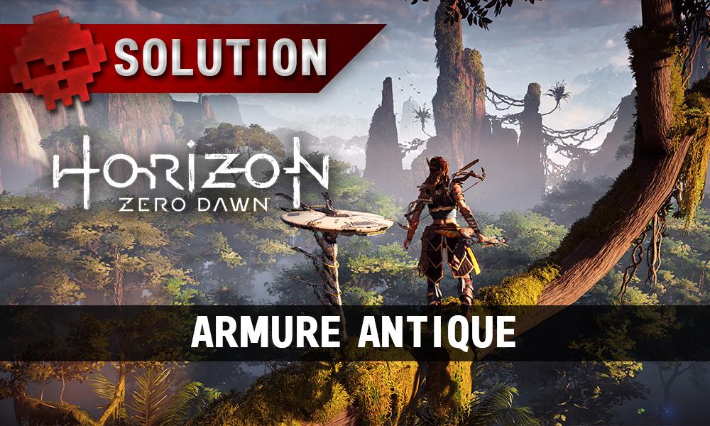 Soluce complète de Horizon: Zero Dawn armure antique