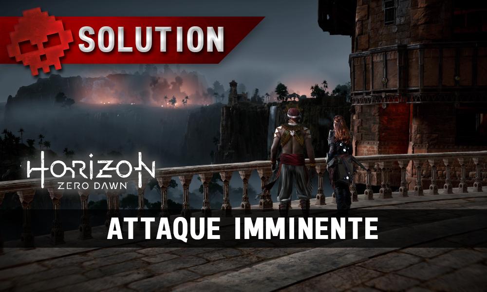 Soluce complète de Horizon: Zero Dawn Attaque imminente
