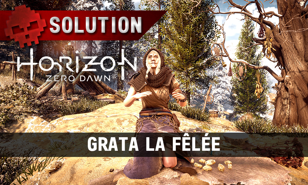 Soluce Horizon Zero Dawn - Grata la fêlée