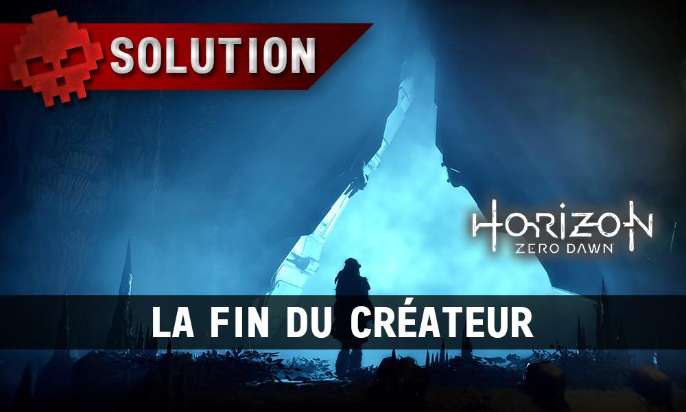 Soluce Horizon Zero Dawn - La fin du créateur