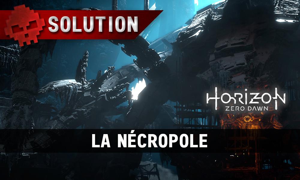 Soluce Horizon Zero Dawn - La nécropole