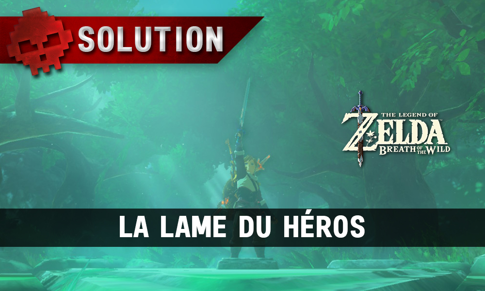 Soluce complète de Zelda Breath of the Wild La lame du héros