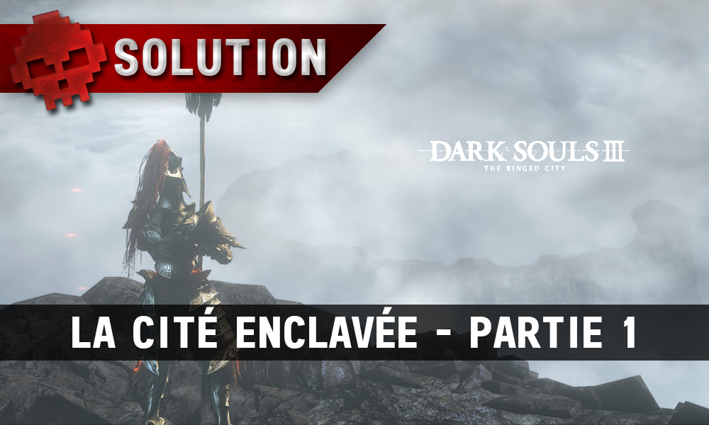 Solution Dark Souls 3 The Ringed City