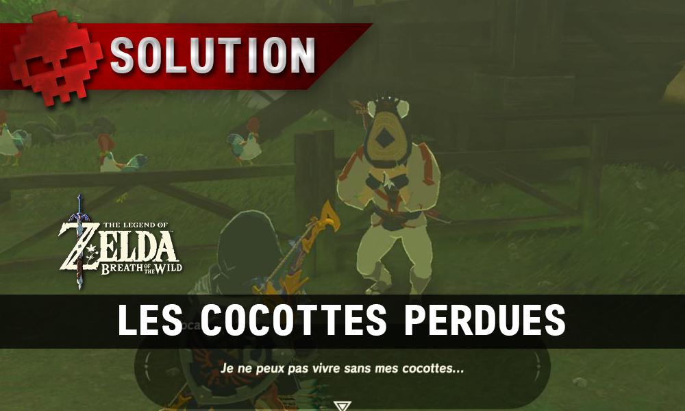 Soluce complète de Zelda Breath of the Wild Les cocottes perdues