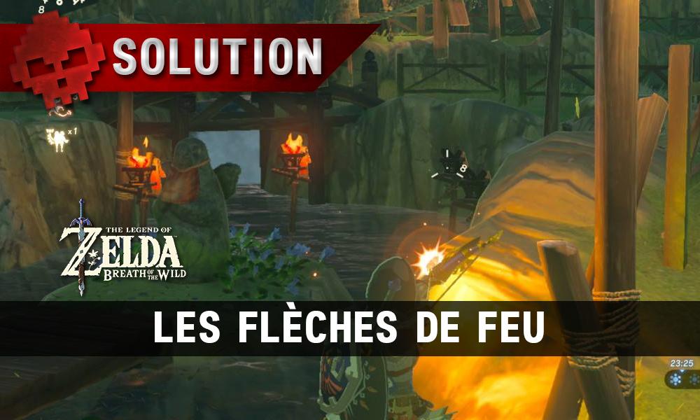 Soluce complète de Zelda Breath of the Wild les flèches de feu