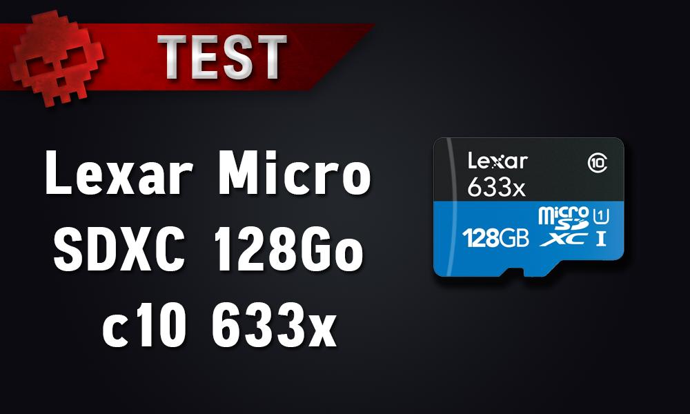Test Lexar microSDXC 128Go c10 633x