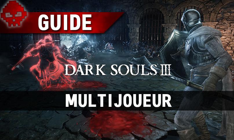 Tous les guides Dark Souls 3 multijoueur joueur et esprit sombre