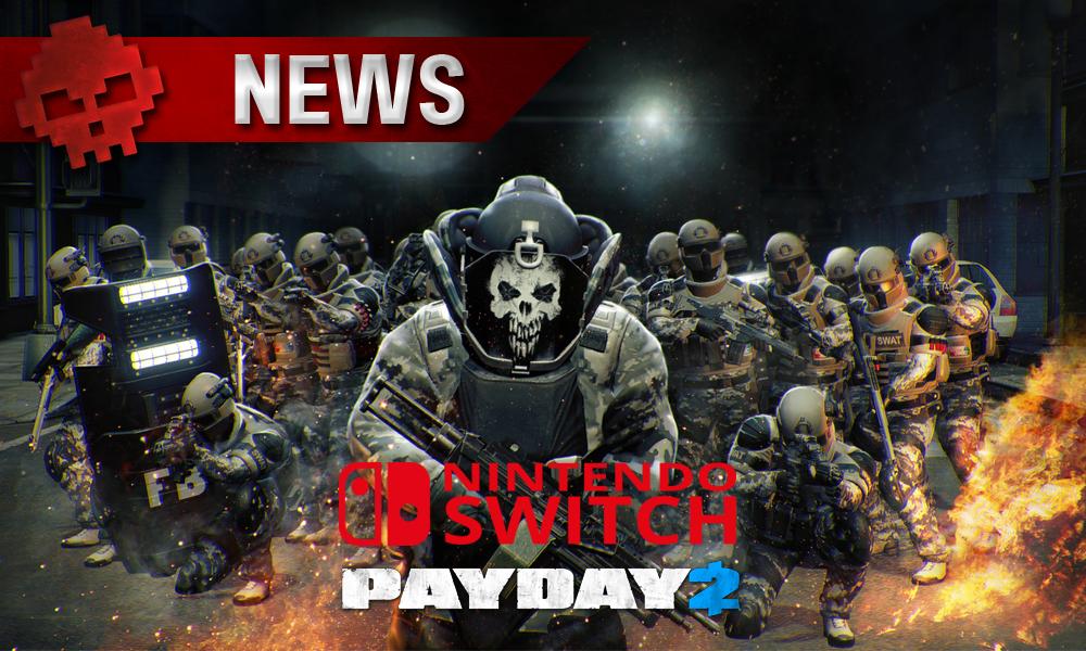 Payday 2 - Braquages en approche sur la Switch