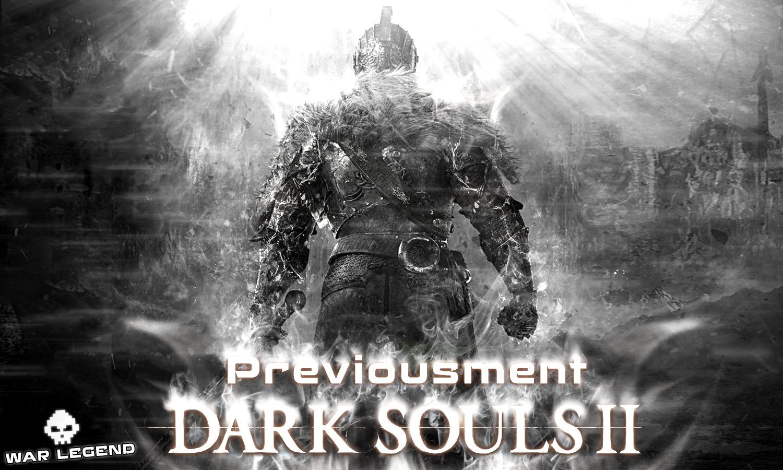 Previousment Dark Souls 2