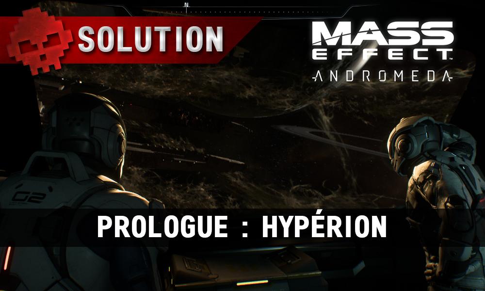 Soluce complète de Mass Effect: Andromeda Prologue: Hypérion