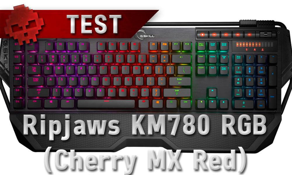 Test G.Skill Ripjaws KM780 RGB (Cherry MX Red) photo clavier