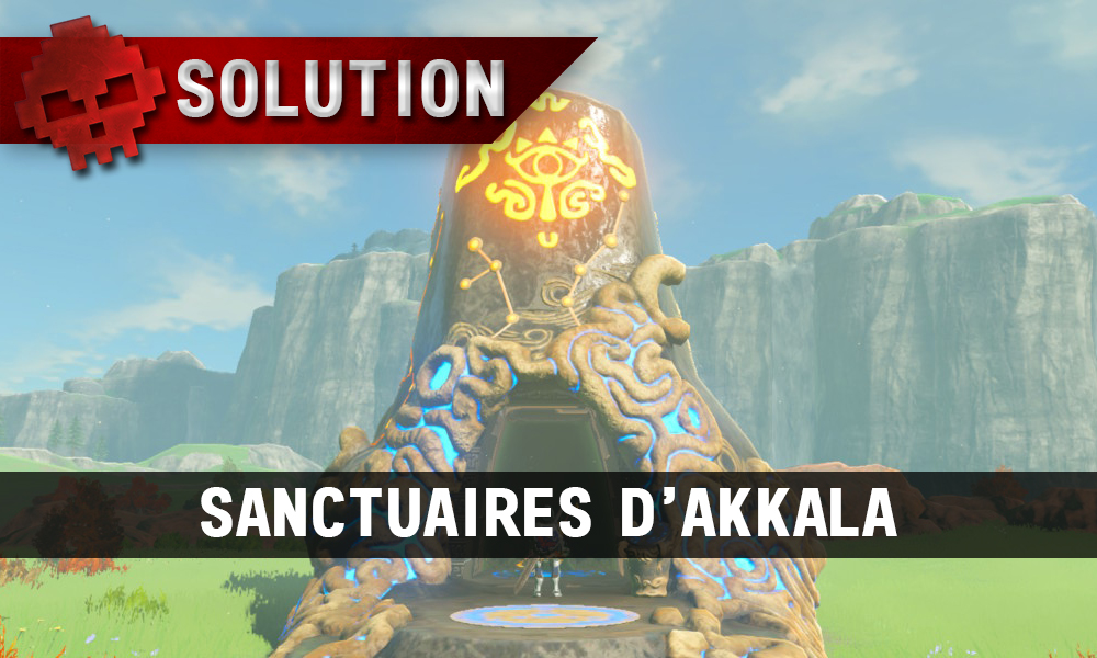 Soluce complète de Zelda Breath of the Wild Sanctuaires d'Akkala