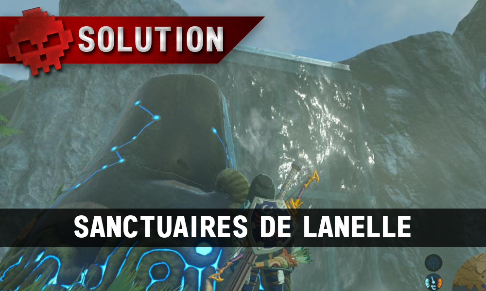 Soluce The Legend of Zelda: Breath of the Wild - Sanctuaires de Lanelle