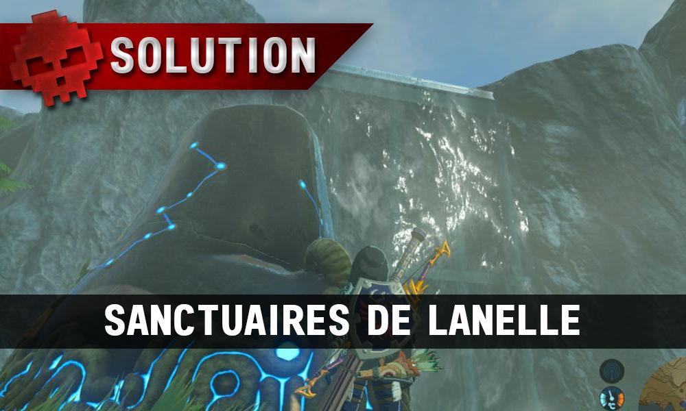 Soluce complète de Zelda Breath of the Wild Sanctuaires de Lanelle