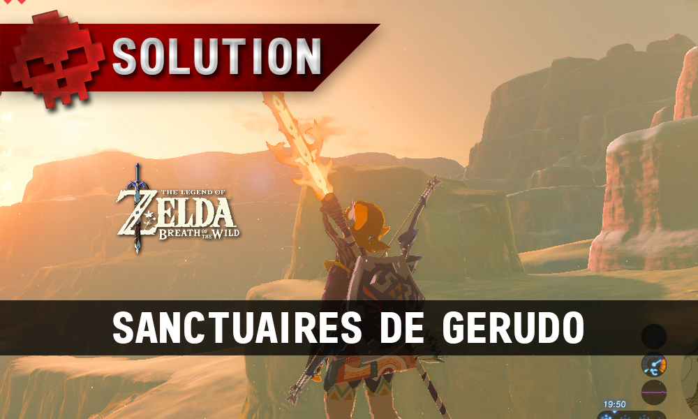 Soluce complète de Zelda Breath of the Wild Sanctuaires de Gerudo