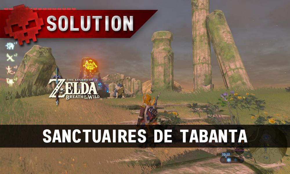 Soluce complète de Zelda Breath of the Wild sanctuaires de Tabanta