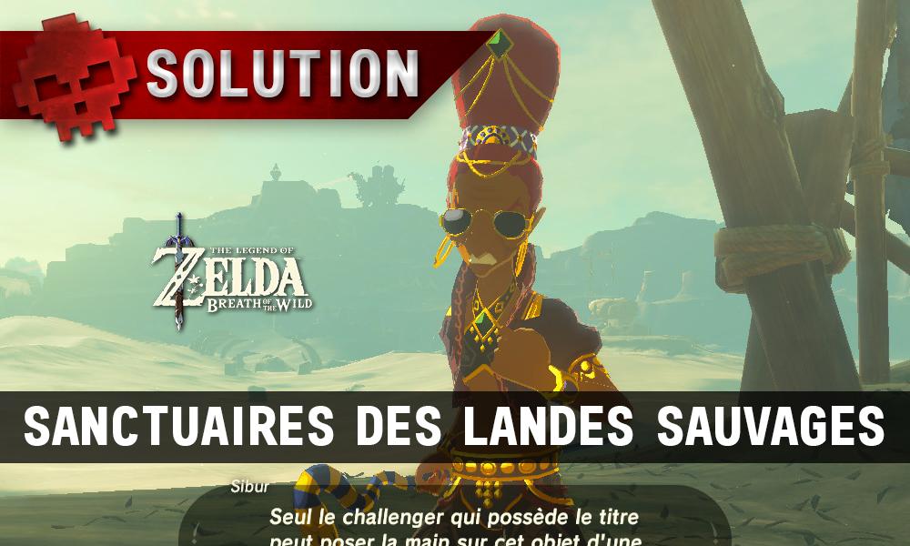 Soluce complète de Zelda Breath of the Wild Sanctuaires des Landes Sauvages
