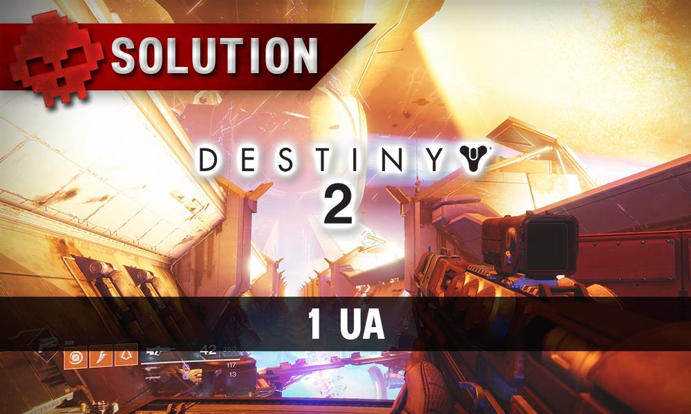 Soluce Destiny 2 - 1 UA