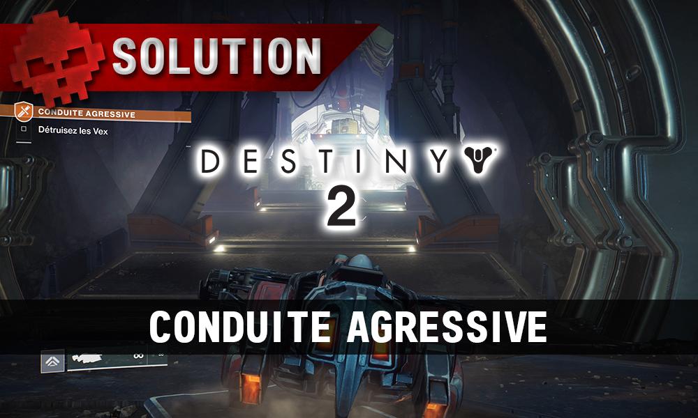 Soluce Destiny 2 - Conduite Agressive