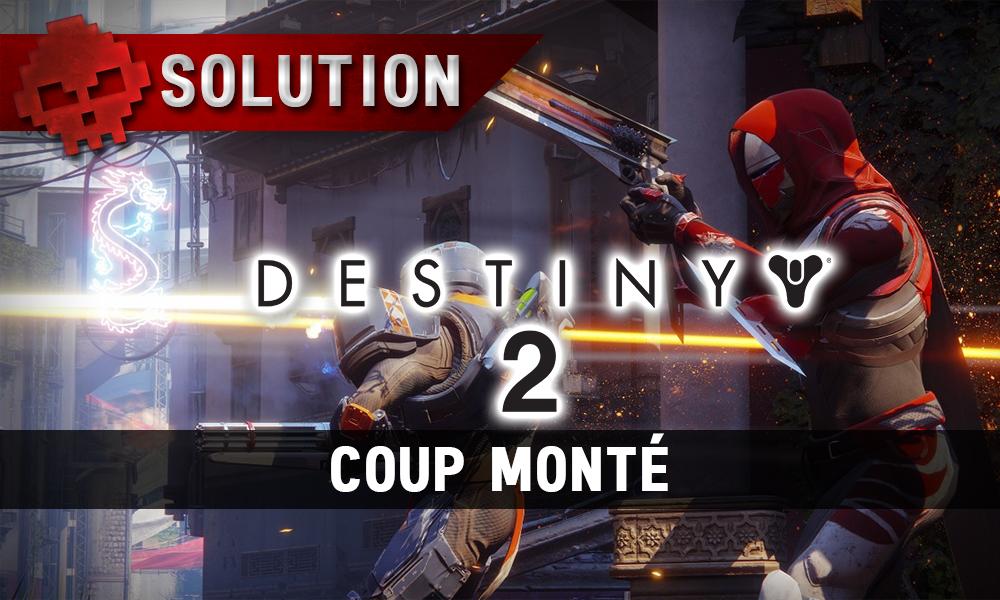 Soluce Destiny 2 - Coup Monté (Aventure)
