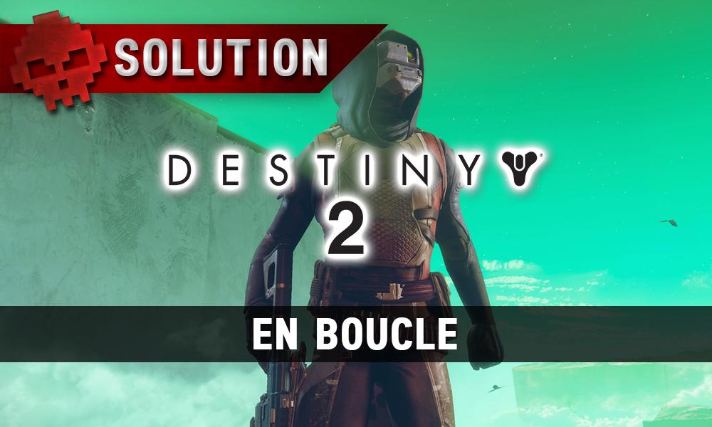 Soluce Destiny 2 - En boucle