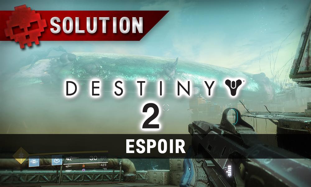 Soluce Destiny 2 - Espoir
